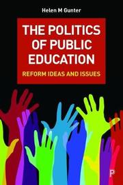 The politics of public education by Helen M. Gunter