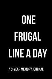 One Frugal Line a Day by Hunter Leilani Elliott