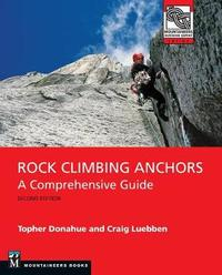 Rock Climbing Anchors, 2nd Edition by Topher Donahue