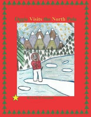 Oggie Visits the North Pole by Lena Marie Campbell