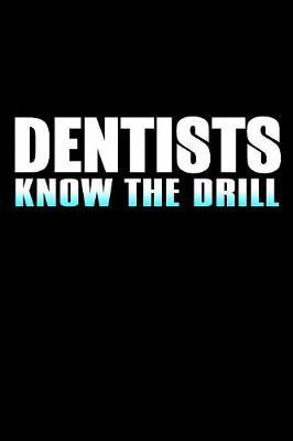 Dentists Know the Drill by Janice H McKlansky Publishing image