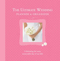 The Ultimate Wedding Planner & Organizer by Alex A Lluch