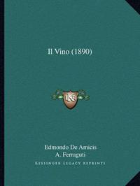 Il Vino (1890) by Edmondo De Amicis