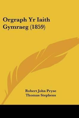 Orgraph Yr Iaith Gymraeg (1859) by Robert John Pryse image