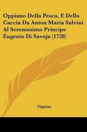 Oppiano Della Pesca, E Della Caccia Da Anton Maria Salvini Al Serenissimo Principe Eugenio Di Savoja (1728) by Oppian image