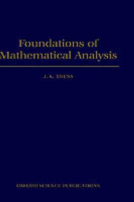 Foundations of Mathematical Analysis by J.K. Truss