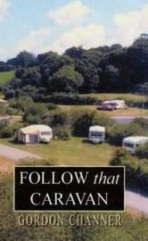 Follow That Caravan by Gordon Channer image