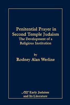 Penitential Prayer in Second Temple Judaism by Rodney Alan Werline image
