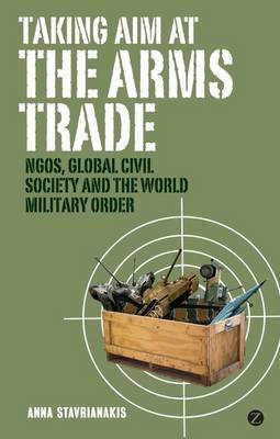 Taking Aim at the Arms Trade by Anna Stavrianakis