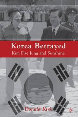 Korea Betrayed by D Kirk