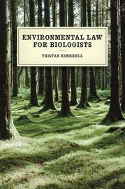Environmental Law for Biologists by Tristan Kimbrell