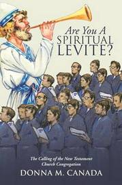 Are You a Spiritual Levite? by Donna M Canada