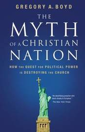 The Myth of a Christian Nation by Gregory Boyd image