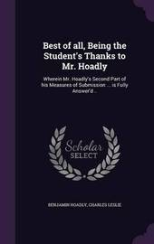 Best of All, Being the Student's Thanks to Mr. Hoadly by Benjamin Hoadly
