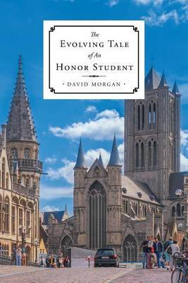 The Evolving Tale of An Honor Student by David Morgan