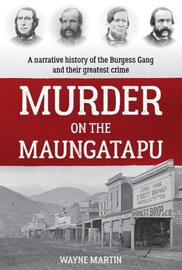 Murder on the Maungatapu by Wayne Martin