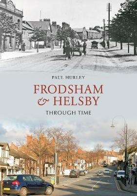Frodsham & Helsby Through Time by Paul Hurley image