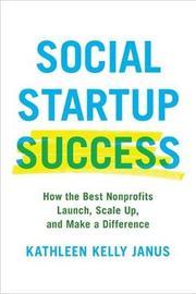 Social Startup Success by Kathleen Kelly Janus