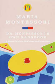 Dr Montessoris Own Handbook by Maria Montessori image