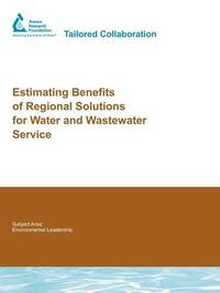 Estimating Benefits of Regional Solutions for Water and Wastewater Service by J. Cromwell