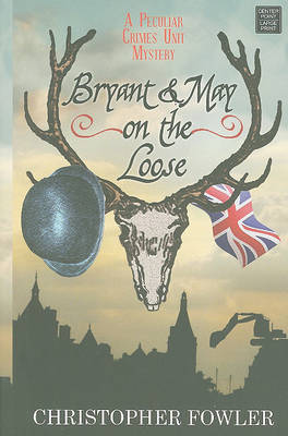 Bryant & May on the Loose by Christopher Fowler image