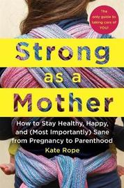 Strong as a Mother by Kate Rope image