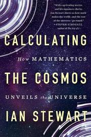 Calculating the Cosmos by Ian Stewart