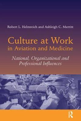 Culture at Work in Aviation and Medicine by Robert L. Helmreich