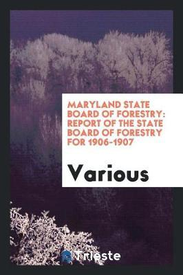 Maryland State Board of Forestry by Various ~