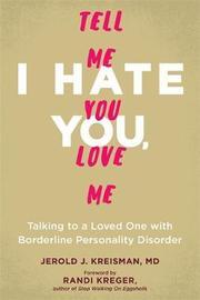 I Hate You, Tell Me You Love Me by Jerold J. Kreisman