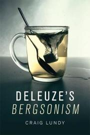 Deleuze'S Bergsonism by Craig Lundy