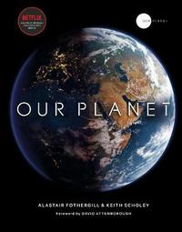 Our Planet by Alastair Fothergill