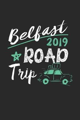 Belfast Road Trip 2019 by Maximus Designs