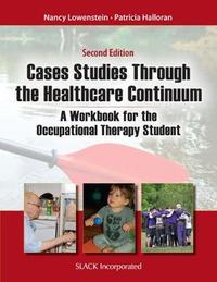 Case Studies Through the Healthcare Continuum by Nancy Lowenstein