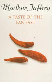 A Taste Of The Far East by Madhur Jaffrey image