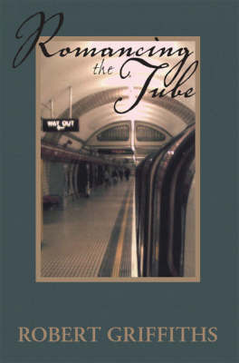 Romancing the Tube by Rob Griffiths image