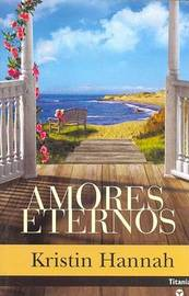 Amores Eternos by Kristin Hannah image