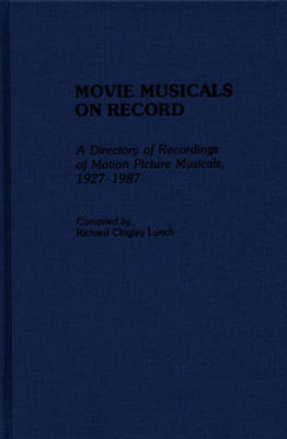 Movie Musicals on Record by Richard Lynch