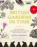 British Gardens in Time by Katie Campbell