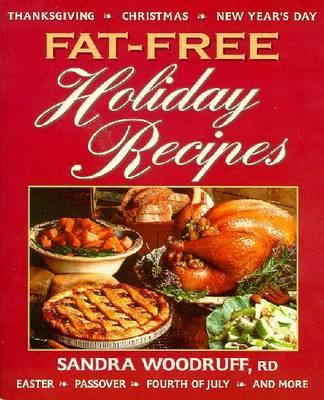 Fat-free Holiday Recipes by Sandra Woodruff