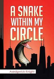 Snake Within My Circle by Asedgwick Knight