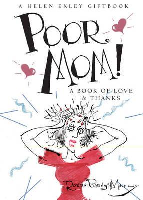 Poor Mom! by Helen Exley
