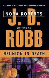 Reunion in Death (In Death #16) (US Ed.) by J.D Robb