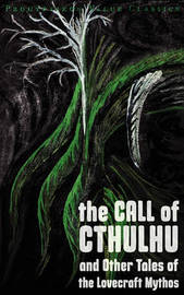 The Call of Cthulhu and Other Tales of the Lovecraft Mythos by H.P. Lovecraft