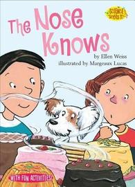 The Nose Knows by Ellen Weiss