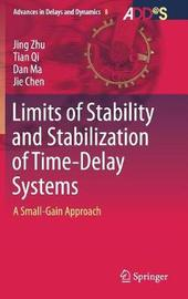 Limits of Stability and Stabilization of Time-Delay Systems by Jing Zhu