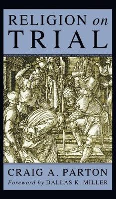 Religion on Trial by Craig A Parton