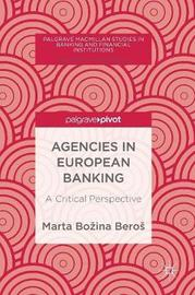 Agencies in European Banking by Marta Bozina Beros