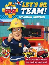 Fireman Sam: Let's Go, Team! Sticker Scenes by Egmont Publishing UK