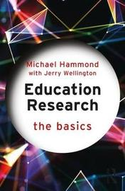 Education Research: The Basics by Michael Hammond